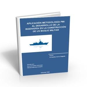 Aplicación metodología PMI al desarrollo de la ingeniería en la construcción de un buque militar