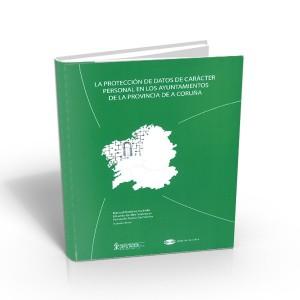 La protección de datos de carácter personal en los ayuntamientos de la provincia de la coruña