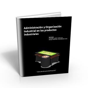 Administración y Organización Industrial en los Productos Industriales