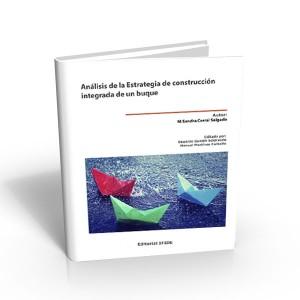 Análisis de la estrategia de construcción integrada de un buque